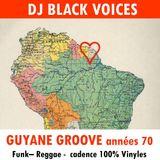 GUYANE  groove années 70  session DJ  by BlackvoicesDJ (Besancon-France)  100% vinyle