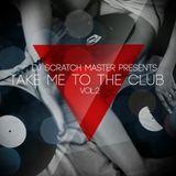 DJ Scratch Master - TAKE ME TO THE CLUB VOL.2