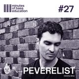 30 Minutes of Bass Education #27 - Peverelist
