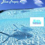 Blue Tropic #2 Podcast KNDJ Radio 26 June 16