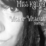 With or Without (Miss Kalya Bootleg)