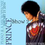 Piano and a Microphone Gala: Show #2 ~ Paisley Park January 21st 2016