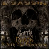 "E-Sassin - ""Death Is Only The Beginning"" DJ MIX"