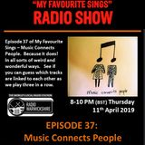 My Favourite Sings - Episode 37 - Music Connects People - Radio Warwickshire - 11th April 2019