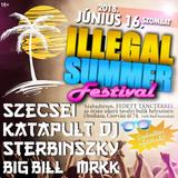 2018.06.16. - Illegal Summer Festival, Orosháza - Saturday
