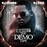 DJ Drama, DJ Skee & R. Kelly-The Demo Tape (Gangsta Grillz Specia Edition)-2009-MIXFIEND