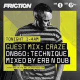 Friction – BBC Radio 1 (Craze & Erb N Dub Guest Mixes) (30-05-2017)