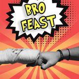 (20/3/2017) Bro Feast