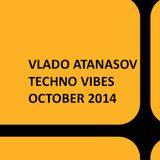 Vlado Atanasov - Techno Vibes October 2014 Episode 3