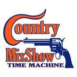 COUNTRYMIXSHOW.COM Presents Country Time Machine Vol 2