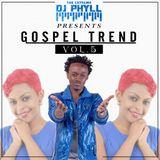 Dj Phyll - Gospel Trend Vol.5
