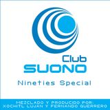 Club Suono - Nineties Special by Xochitl Lujan & Fernando Guerrero