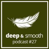 Steffen Kirchhoff: Deep & Smooth Podcast 27
