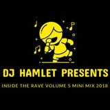 DJ Hamlet Presents - Inside The Rave Volume 5 Mini Mix 2018