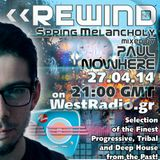 REWIND Episode 27 - Spring Melancholy mixed by Paul Nowhere on WestRadio.gr (27.04.14)