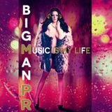 Dj BigmanPR - Music is My Life