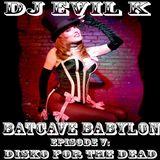 BATCAVE BABYLON EPISODE V: DISKO FOR THE DEAD