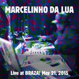 Marcelinho da Lua Live Set at BRAZA! May 21, 2015