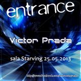 Victor Prada - Entrance 013 (25-05-2013)
