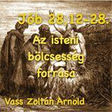 Jób 28,12-28 - Az isteni bölcsesség forrása (Vass Zoltán Arnold)