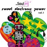 Souljoy presents Sweet Electronic Power Vol.1 by Pep AS