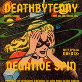 DeathbyTenny Radio Show July 25, Interview with Chris Callous of Negative Spin
