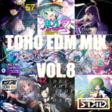 TOHO EDM+ NONSTOP MIX VOL.8