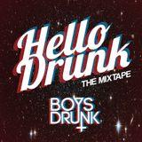 BoysDrunk - Hello Drunk MIXTAPE