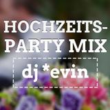 PARTY MIX FÜR HOCHZEIT   ♫ DEMO MIX ♫   dj *evin