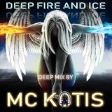 MC KOTIS-Deep Fire And Ice (Deep Mix)