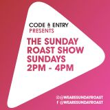 Code & Entry Presents - The Sunday Roast Show - 25th August 2019