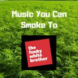 Music You Can Smoke To