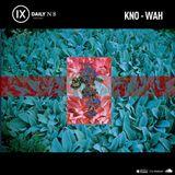 IX Podcasts 08: Kno-wah