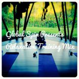 Global Spin Presents Relaxation Training Mix