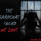 The Hardcore Sound we love mix