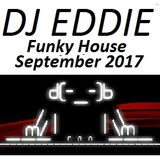 Dj Eddie Funky House Mix September 2017