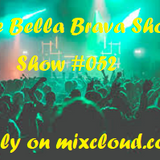 The Bella Brava Show - #052 - Down The Rabbit Hole...