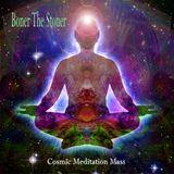 Boner The Stoner;   Cosmic Meditation Mass