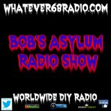 Bob's Asylum Radio recorded live on whatever68.com recorded live 1/30/2017