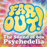 Far Out! - The Sound of 60s Psychedelia