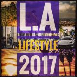 L.A LIFESTYLE 2017 (Future, Kent Jones, Calvin Harris)