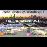 FraFo - Sounds of Australia ep. 4 2017.04.15. [EXCLUSIVE FACEBOOK LIVE SET]