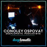 Deeplomatic Recordings - Conoley Ospovat - Podcast 16 - 22/09/14