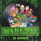 90's remix in the mix - mixed by Dj DexDen