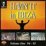 Havin' It In Ibiza Volume 1 94-95