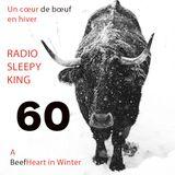 SLEEPY KING 60 : Un cœur de bœuf en hiver / A Beef Heart in Winter  — 30/01/19
