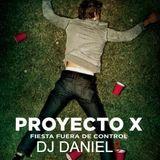[ Proyecto X ] - (DJ Daniel5)