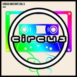 Circus Mixtape Vol  5 - DMVU