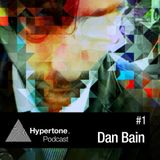 HYPERTONE PODCAST #1 - DAN BAIN // A DARK CORNER OF MY MIND