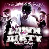 DJ Shusta & DJ Maxxx - Down&Dirty - Roll Call - Hosted by Der Schöne Ralf